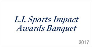 L.I. Sports Impact Awards Banquet - 2017