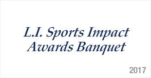 L.I. Sports Impact Awards Banquet - 2017