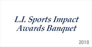 L.I. Sports Impact Awards Banquet - 2018