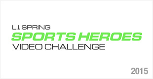 L.I. Spring Sports Heroes Video Challenge - 2015