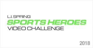 L.I. Spring Sports Heroes Video Challenge - 2018