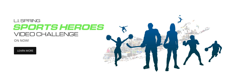 LI Spring Sports Heroes Video Challenge